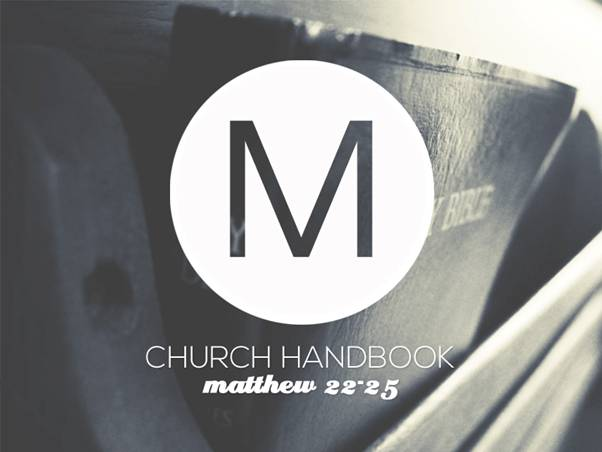 Church Handbook - Matthew 22-25